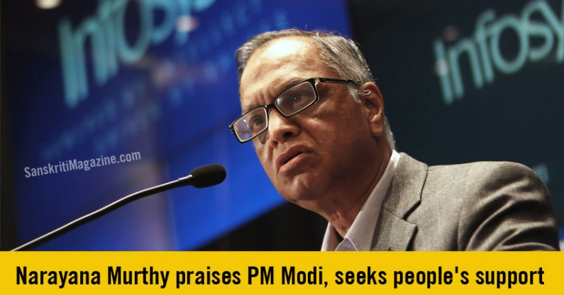 Narayana Murthy praises PM Modi, seeks people's support to PM