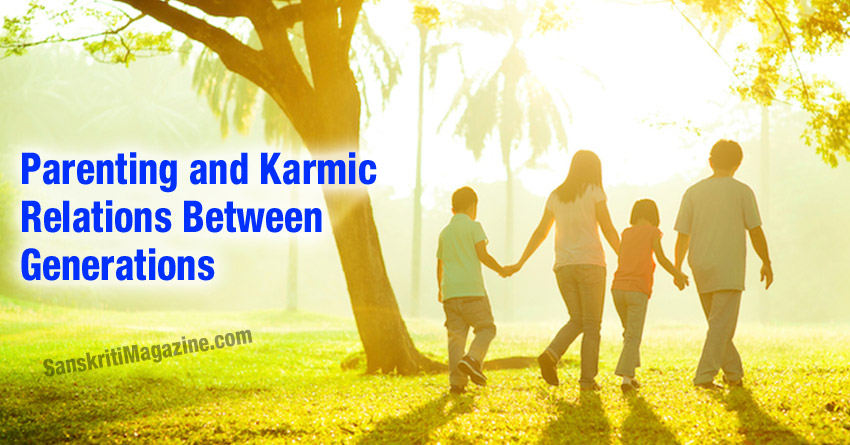 Parenting and Karmic relations between generations