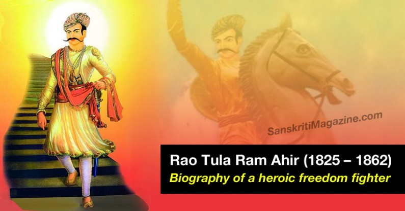 Rao Tula Ram Ahir (1825 – 1862): Biography of a heroic freedom fighter