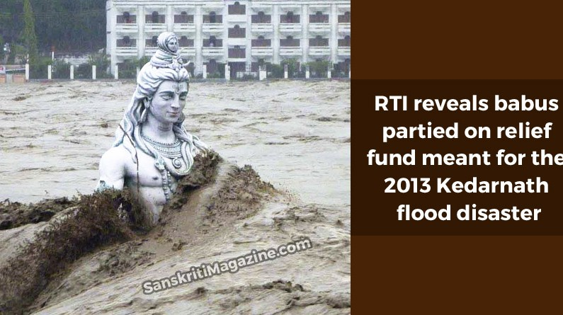 RTI reveals babus partied on relief fund meant for the 2013 Kedarnath flood disaster