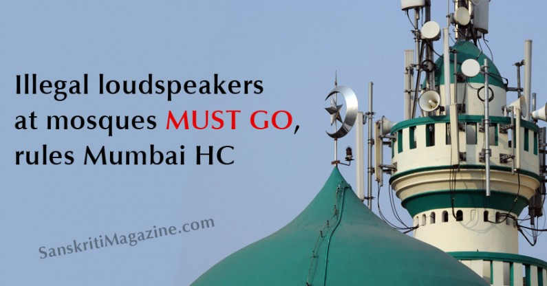 Illegal loudspeakers at mosques must go, rules Mumbai HC
