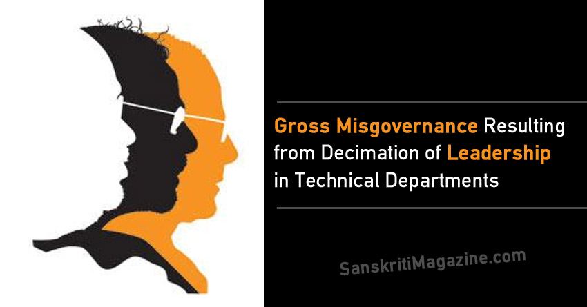 Gross Misgovernance Resulting from Decimation of Leadership in Technical Departments