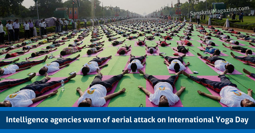 Intelligence-agencies-warn-of-aerial-attack-on-International-Yoga-Day