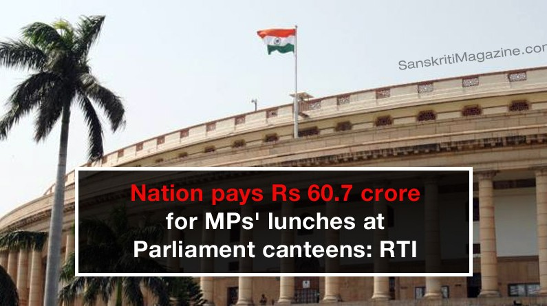Nation pays Rs 60.7 crore for MPs' lunches at Parliament canteens: RTI