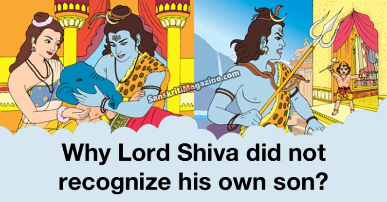Why Lord Shiva did not recognize his own son