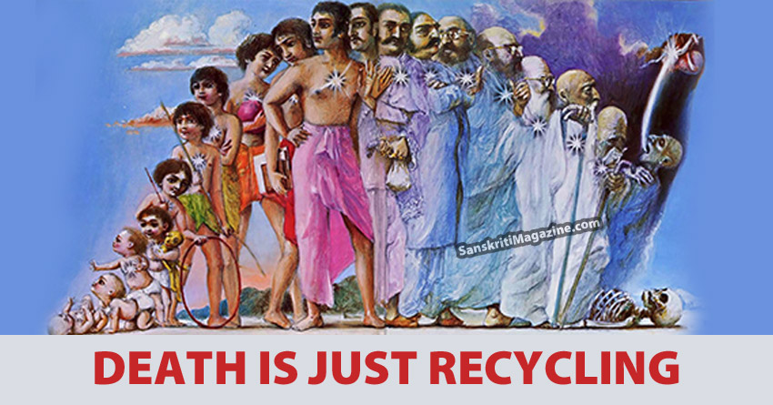 Death is Just Recycling