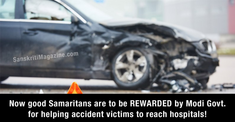 Modi Govt. to reward good Samaritans for helping road accident victims