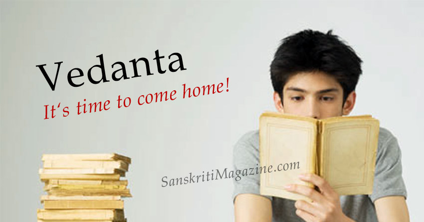 Vedanta: It's time to come home!