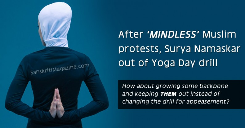 After 'MINDLESS' Muslim protests, Surya Namaskar out of Yoga Day drill