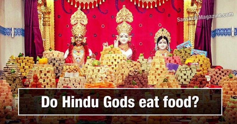 Do Hindu Gods eat food?