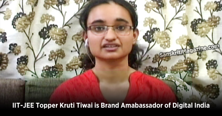 IIT-JEE Topper Kruti Tiwai is Brand Amabassador of Digital India