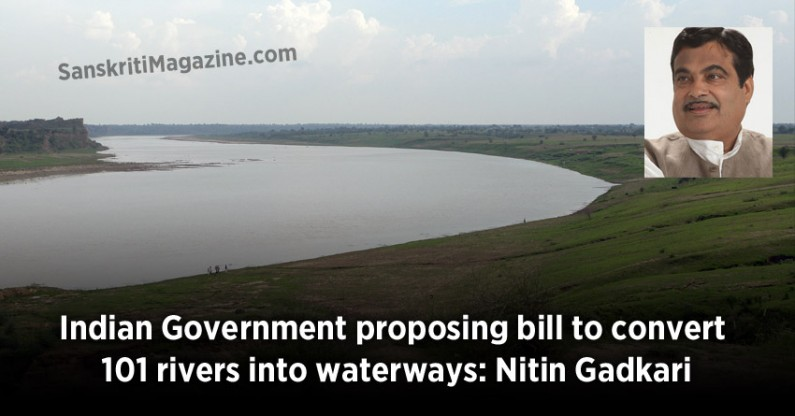 Indian Government proposing bill to convert 101 rivers into waterways: Nitin Gadkari