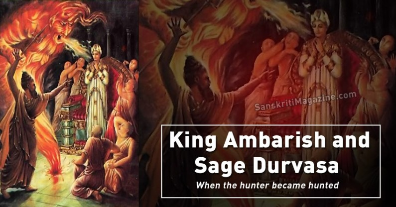 King Ambarish and Sage Durvasa – When the hunter became hunted