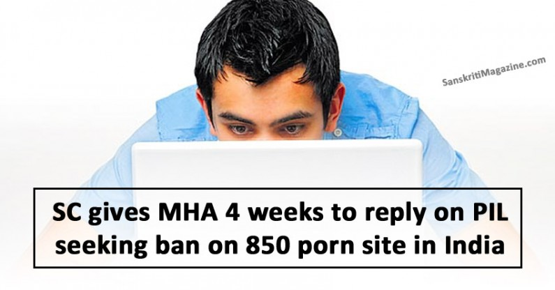 SC gives MHA 4 weeks to reply on PIL seeking ban on 850 porn sites in India