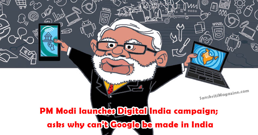 PM Modi launches Digital India campaign; asks why can't Google be made in India