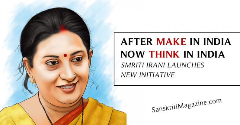 Think in India : After Make in India Smriti Irani launches new initiative