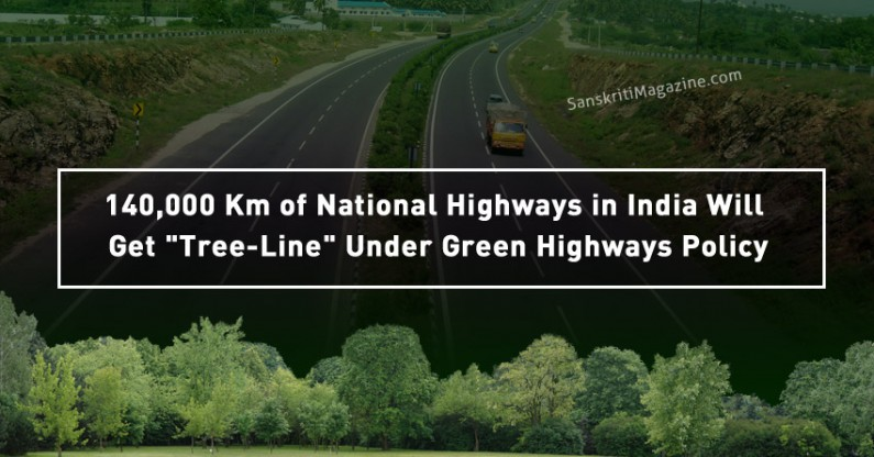 "140,000 Km of National Highways in India Will Get ""Tree-Line"" Under  Green Highways Policy"