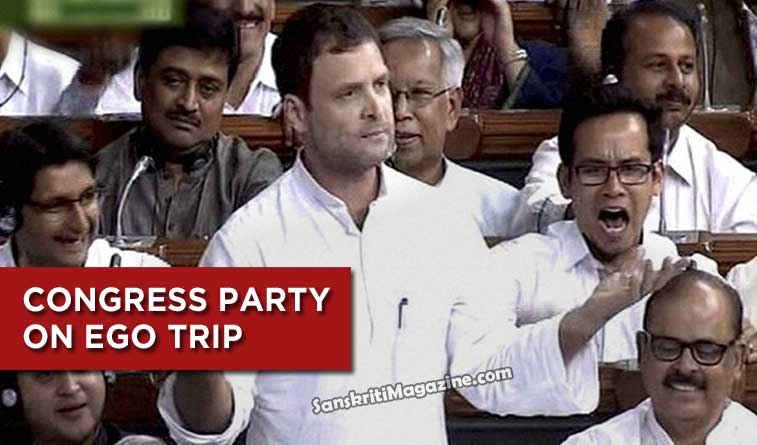 Congress Party on ego trip