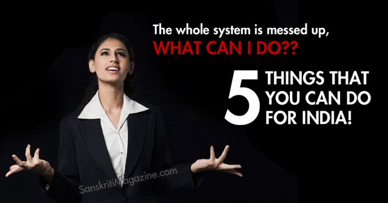5 Things you can do to improve your motherland India