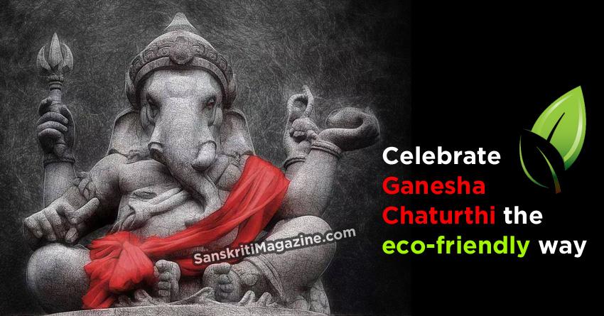 Celebrate Ganesha Chaturthi the eco-friendly way