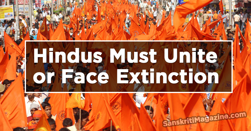 Hindus Must Unite or Face Extinction
