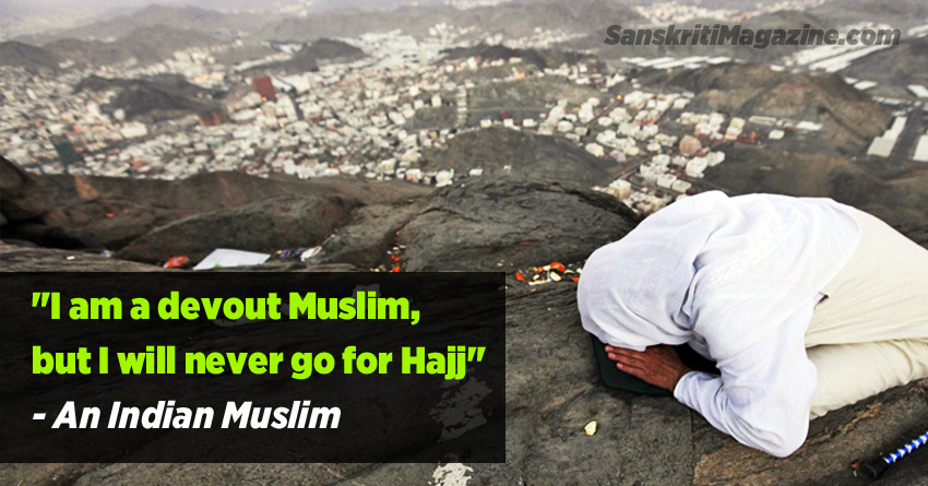 I am a devout Muslim but I will never go to Hajj: an Indian Muslim
