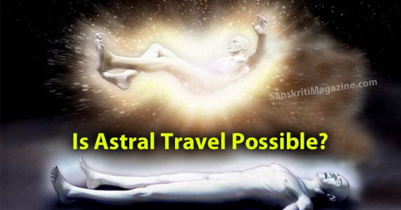 Is Astral Travel Possible?