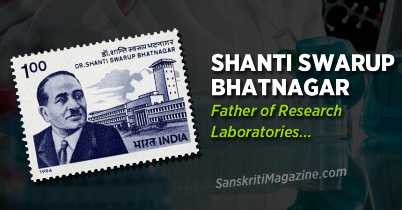 Shanti Swarup Bhatnagar:  Father of Research Laboratories