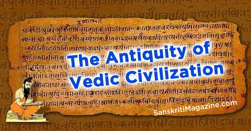 Sanskrit Of The Vedas Vs Modern Sanskrit: The Antiquity Of Vedic Civilization
