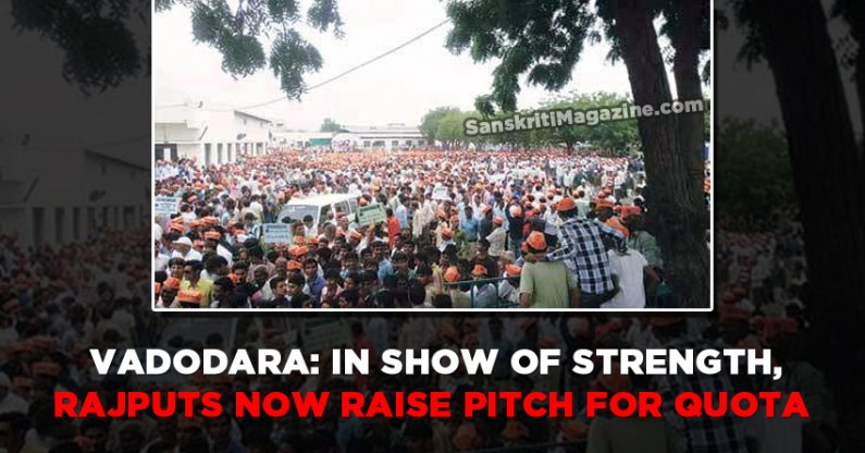 Vadodara: In show of strength, Rajput now raise pitch for quota