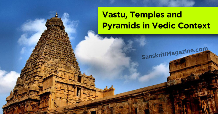 Vastu Temples and Pyramids in Vedic Context