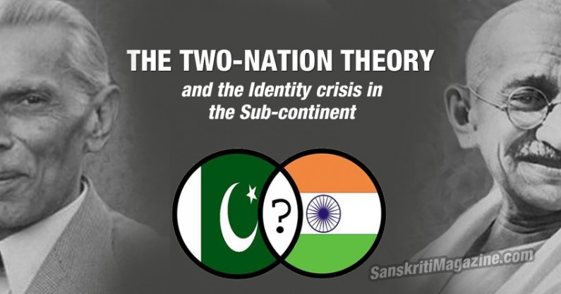 The two-nation theory and the Identity crisis in the Sub-continent