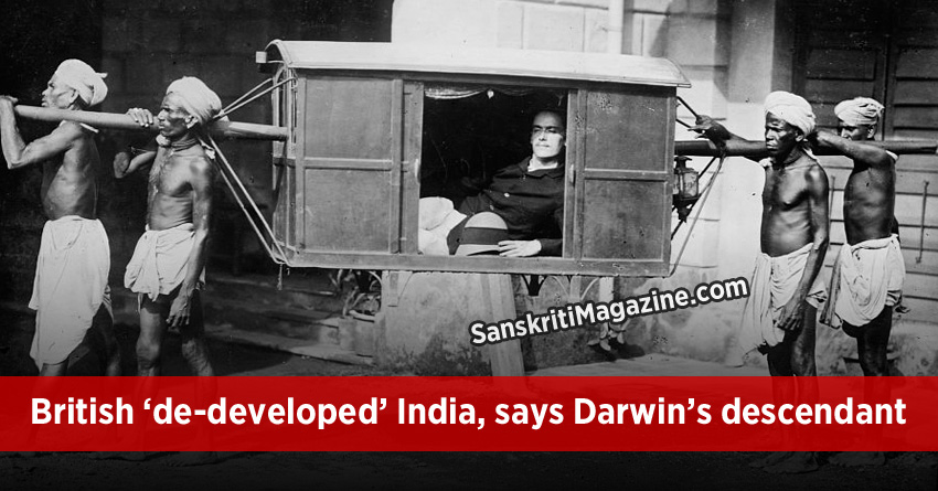 British 'de-developed' India, says Darwin's descendant