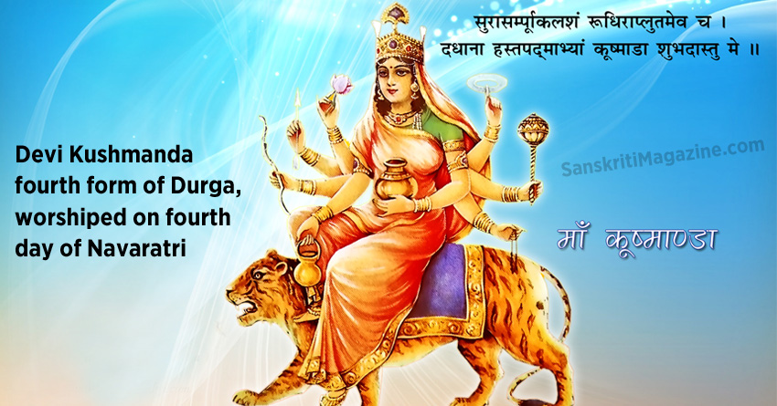 Devi Kushmanda: the fourth form of Mother Durga