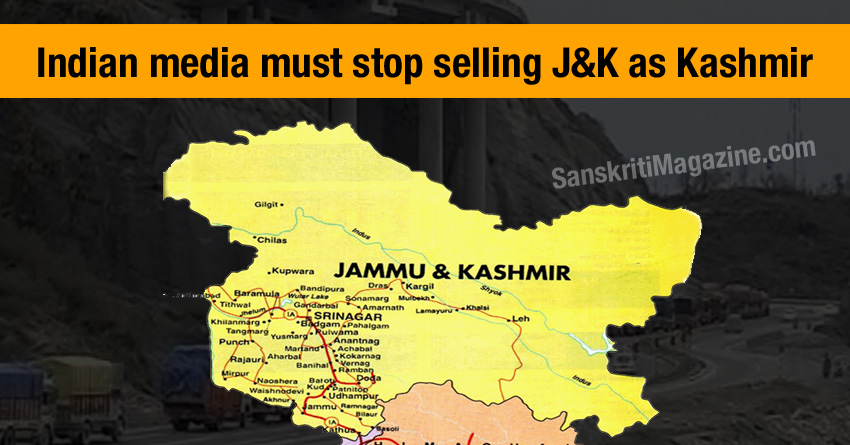 Indian media must stop selling J-K as Kashmir