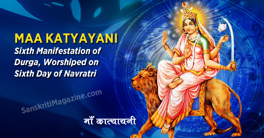 Maa Katyayani – Sixth Manifestation of Ma Durga