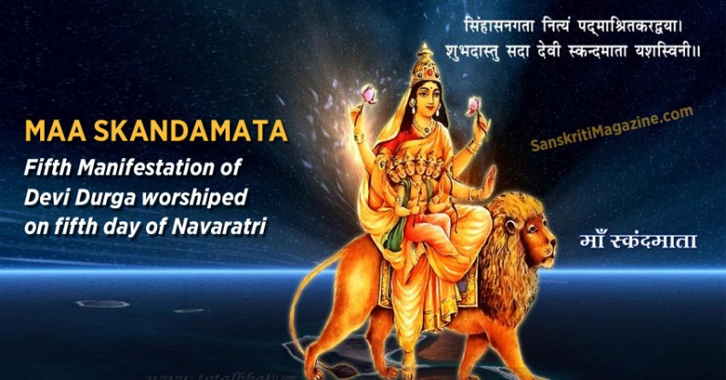 Maa Skandamata – Fifth Manifestation of Devi Durga worshiped on fifth day of Navaratri
