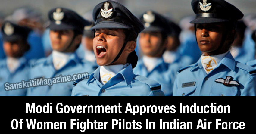 Modi Government Approves Induction Of Women Fighter Pilots In Indian Air Force