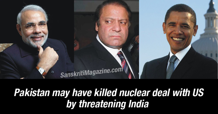 Pakistan may have killed nuclear deal with US by threatening India