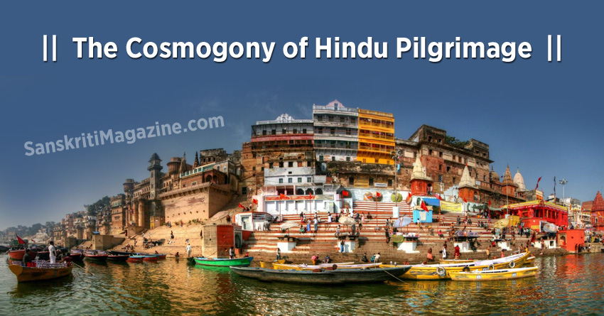 The Cosmogony of Hindu Pilgrimage