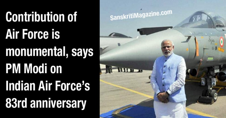 Contribution of Air Force is monumental, says PM Modi on IAF's 83rd anniversary