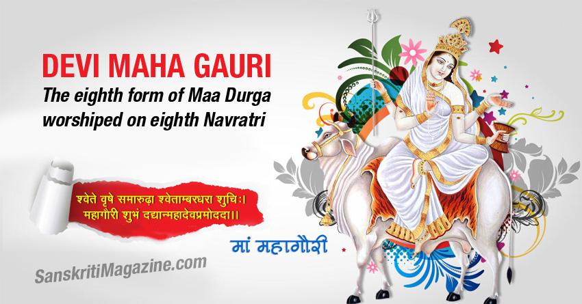 Devi Maha Gauri: the eighth form of Maa Durga