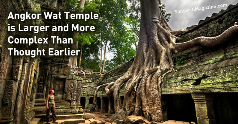Angkor Wat Temple is Larger and More Complex Than Thought Earlier