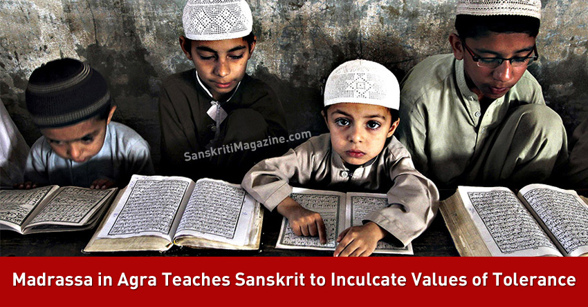 Madrassa in Agra Teaches Sanskrit to Inculcate Values of Tolerance
