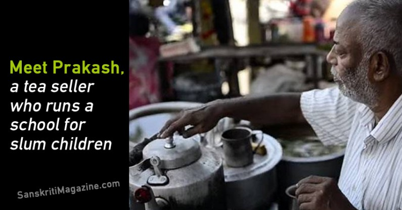 Meet Prakash, a tea seller who runs a school for slum children in Cuttack