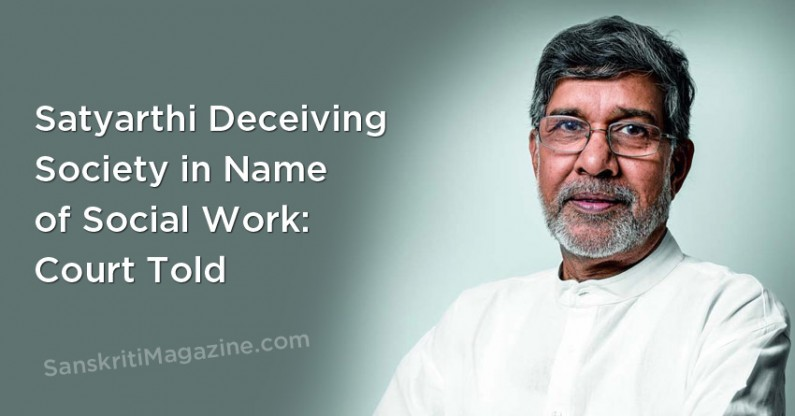 Satyarthi Deceiving Society in Name of Social Work: Court Told