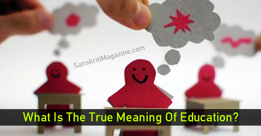 What Is The True Meaning Of Education