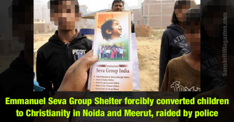 Emmanuel Seva Group Shelter forcibly converted children to Christianity in Noida and Meerut, raided by police