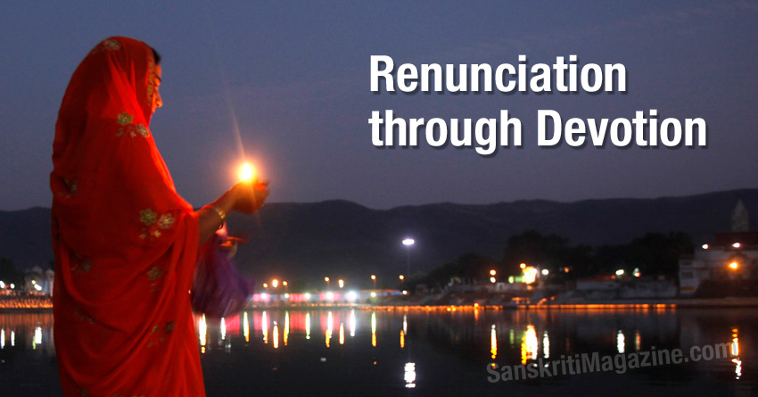 Renunciation through Devotion