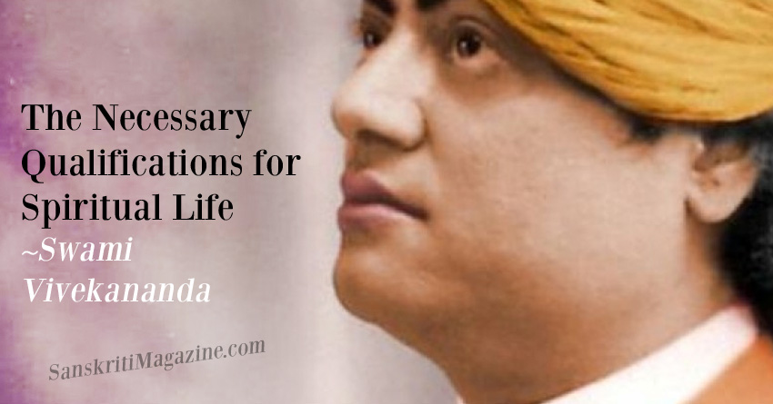 The Necessary Qualifications for Spiritual Life: Swami Vivekananda